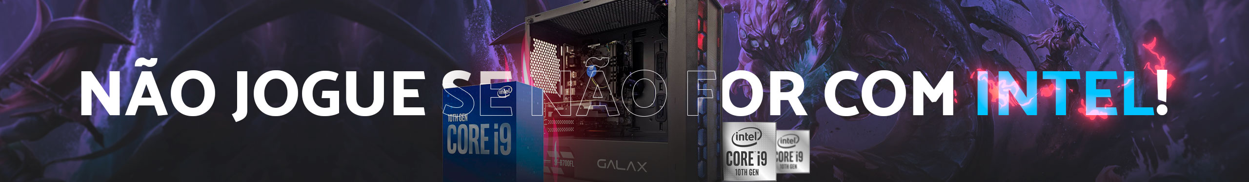 Banner Intel - Não Jogue Se Não For Com Intel