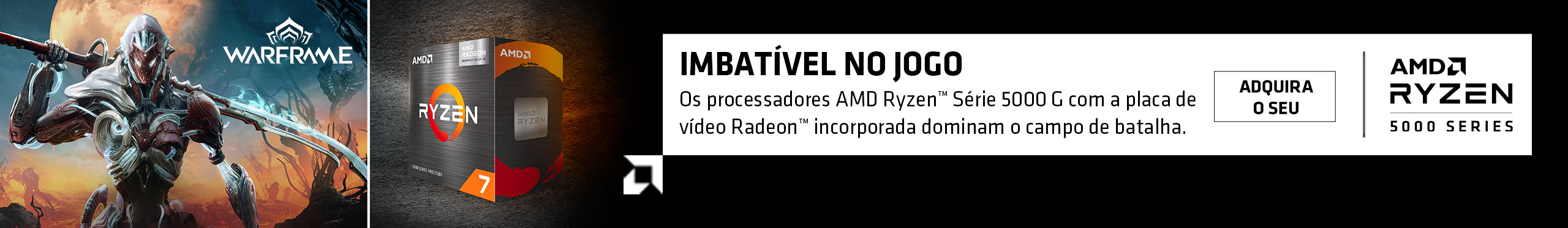 Com os novos processadores AMD Ryzen Série 5000G, com placa de vídeo Radeon incorporada, você vai dominar o campo de batalha.