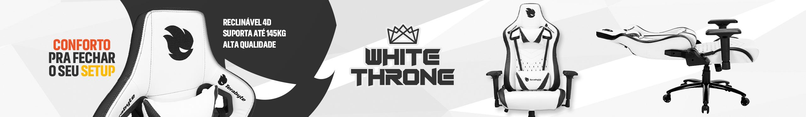 Terabyte White Throne. Muito mais conforto e durabilidade para sua jogatina.