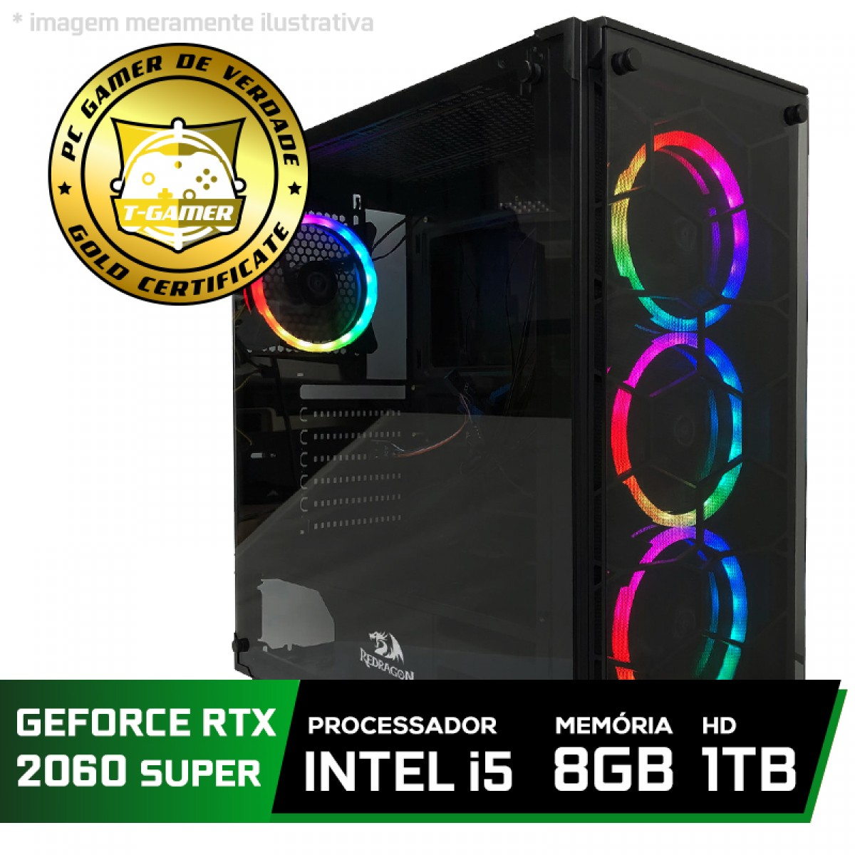 Pc Gamer Tera Edition Intel Core i5 9400F / GeForce RTX 2060 Super / DDR4 8Gb / HD 1TB / 600W